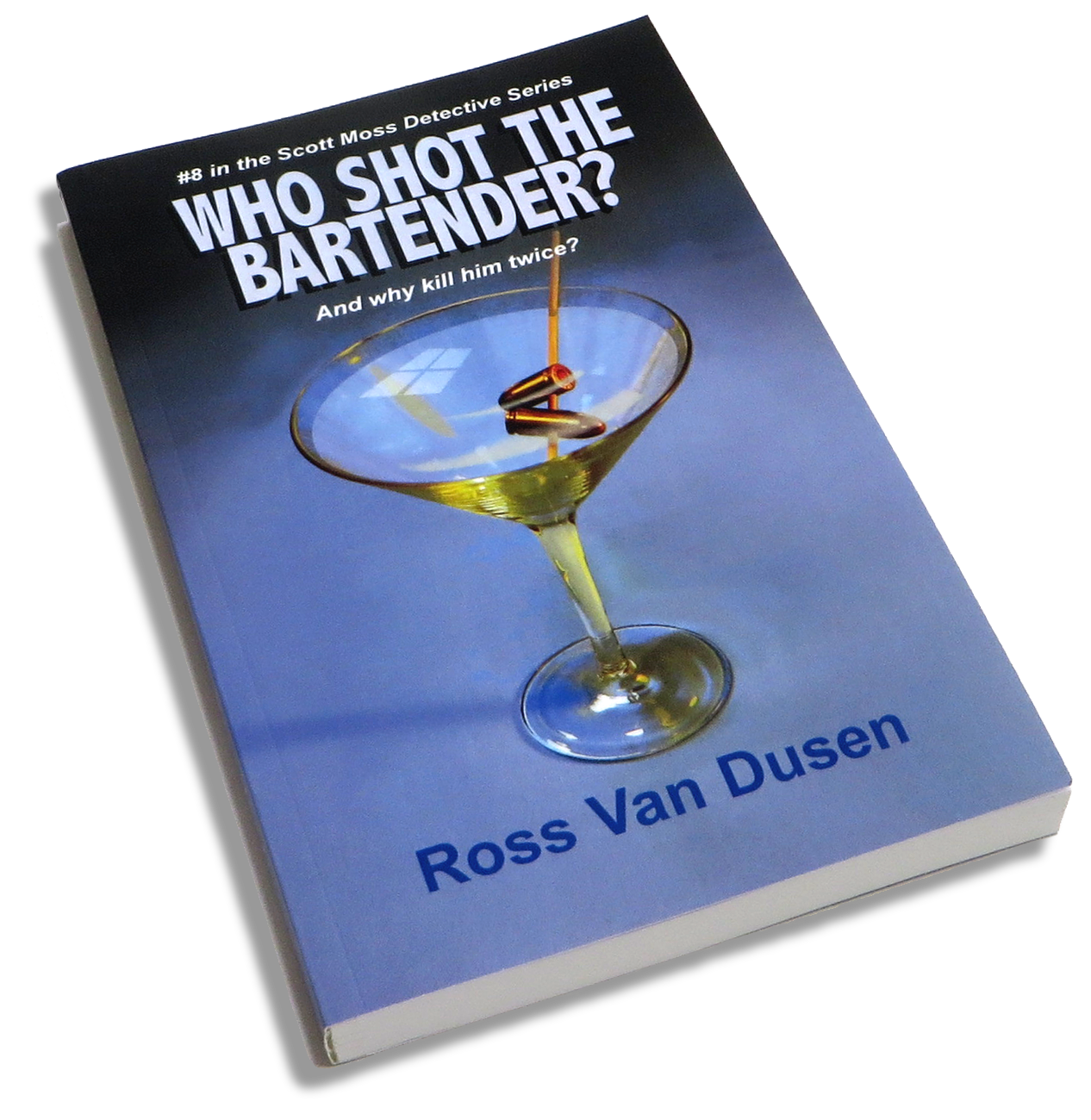 Who Shot The Bartender? book